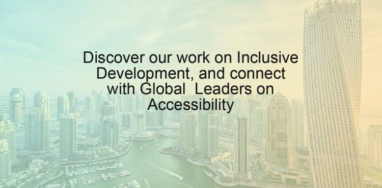 Discover our work on Inclusive Development, and connect with Global Leaders on Accessibility
