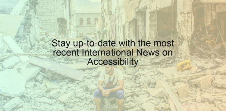 Stay up-to-date with the most recent International News on Accessibility