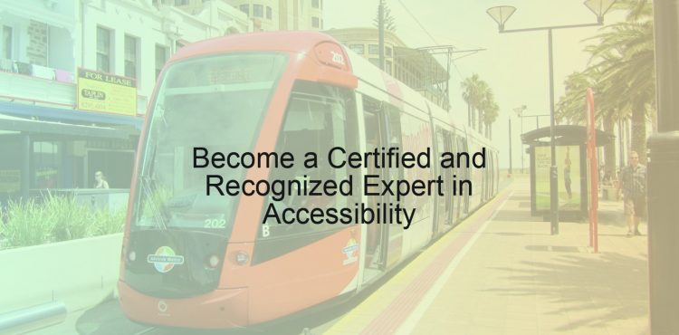 Become a Certified and Recognized Expert in Accessibility